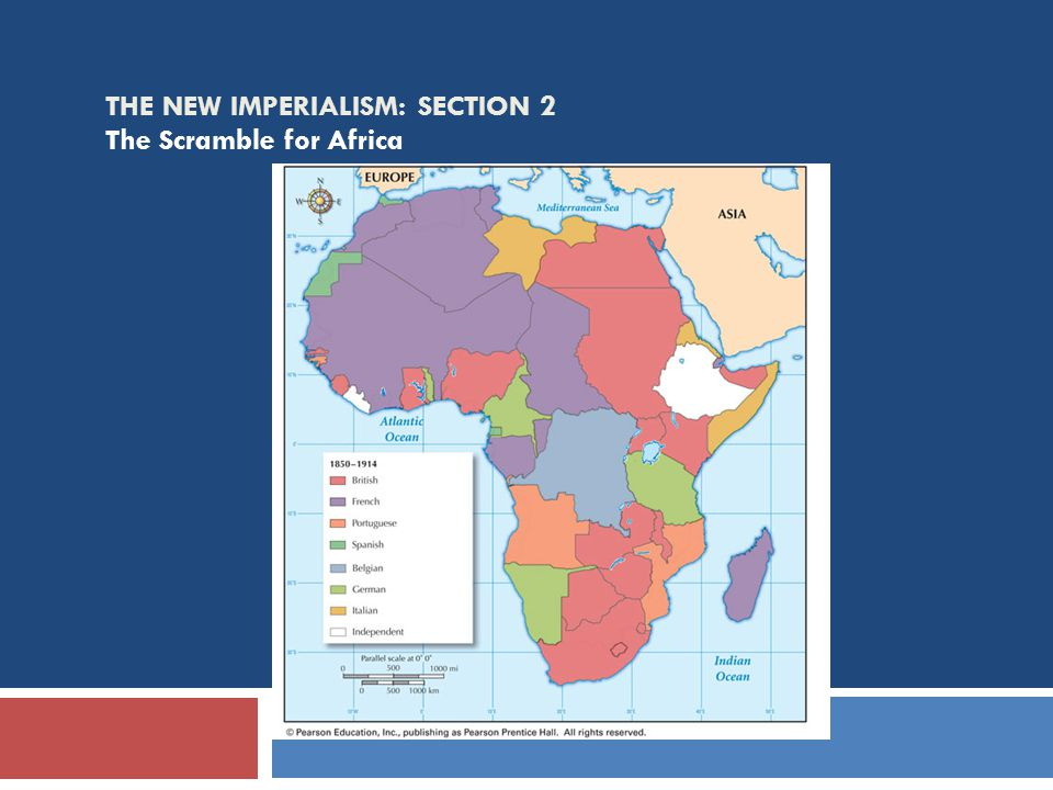 THE NEW IMPERIALISM: SECTION 2 The Scramble for Africa
