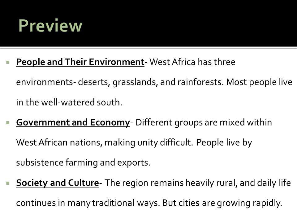  People and Their Environment- West Africa has three environments- deserts, grasslands, and rainforests.