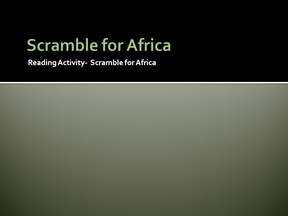 Reading Activity- Scramble for Africa