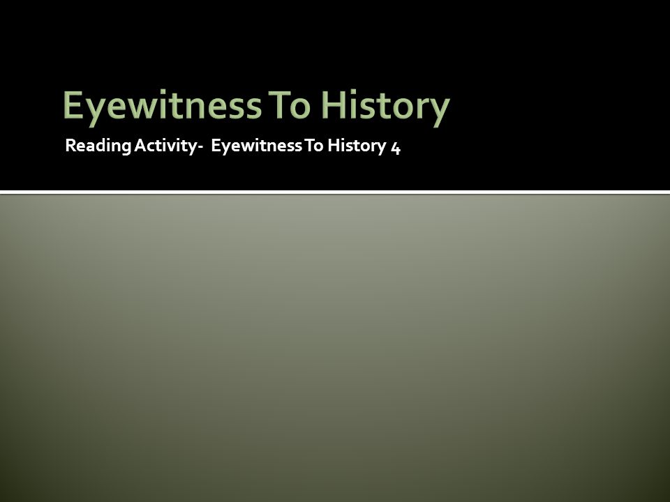 Reading Activity- Eyewitness To History 4