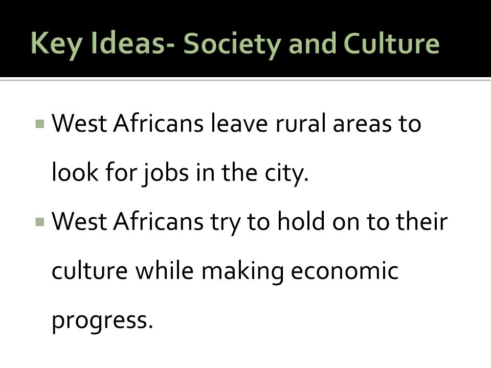 West Africans leave rural areas to look for jobs in the city.