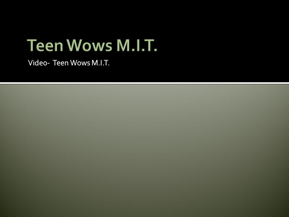 Video- Teen Wows M.I.T.