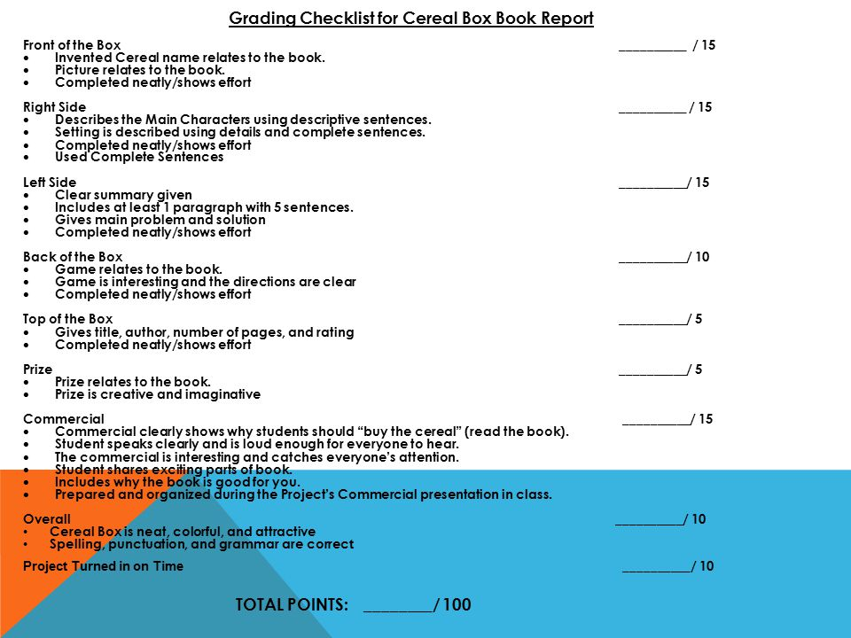 Grading Checklist for Cereal Box Book Report Front of the Box__________ / 15  Invented Cereal name relates to the book.  Picture relates to the book