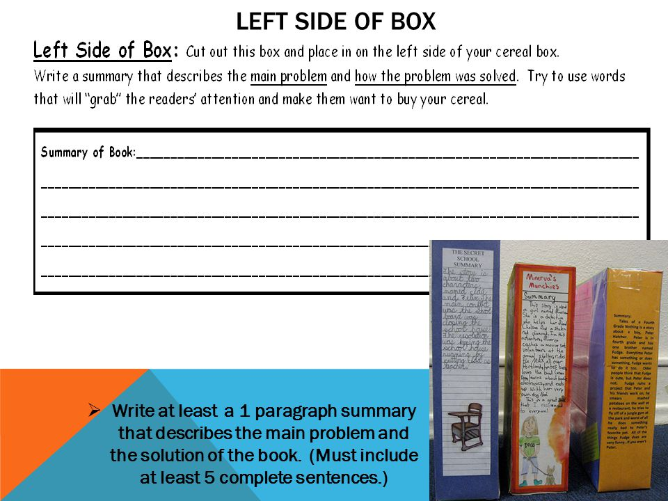 LEFT SIDE OF BOX  Write at least a 1 paragraph summary that describes the main problem and the solution of the book. (Must include at least 5 complet