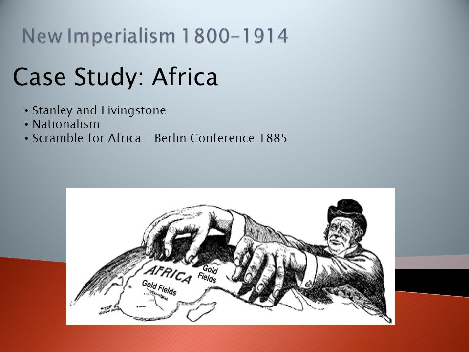 Case Study: Africa Stanley and Livingstone Nationalism