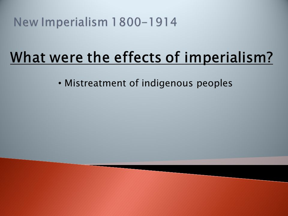 What were the effects of imperialism?