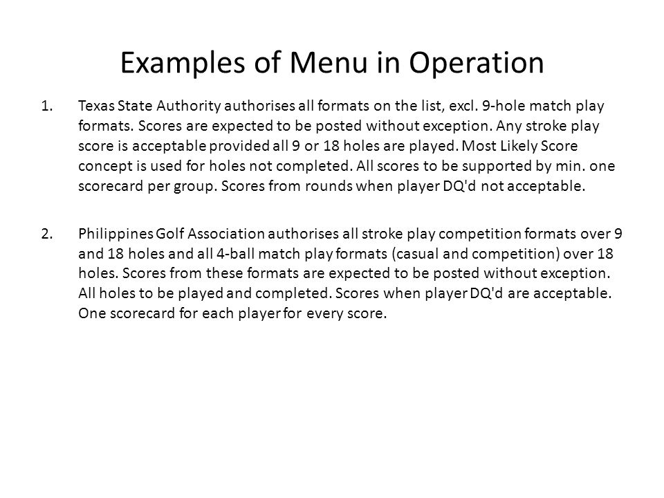 Examples of Menu in Operation 1.Texas State Authority authorises all formats on the list, excl.