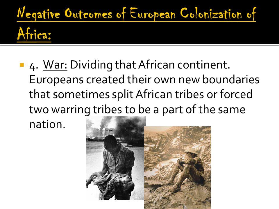  4. War: Dividing that African continent.