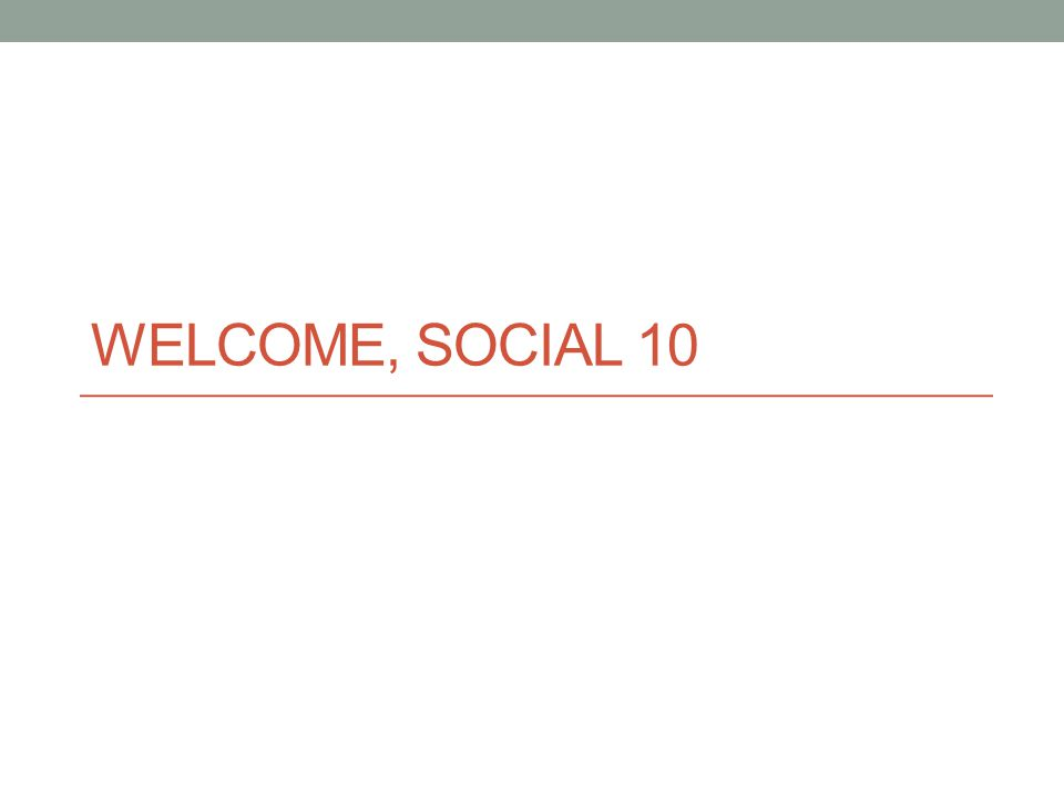 WELCOME, SOCIAL 10