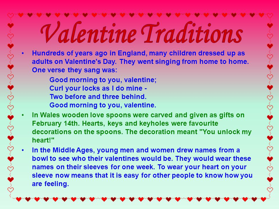 Hundreds of years ago in England, many children dressed up as adults on Valentine s Day.