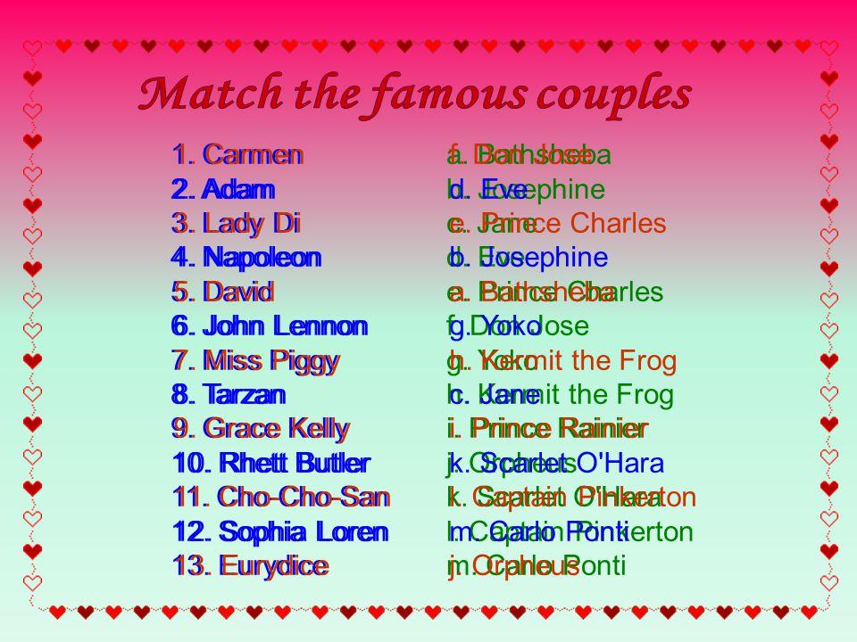 1. Carmen a. Bathsheba 2. Adam b. Josephine 3.