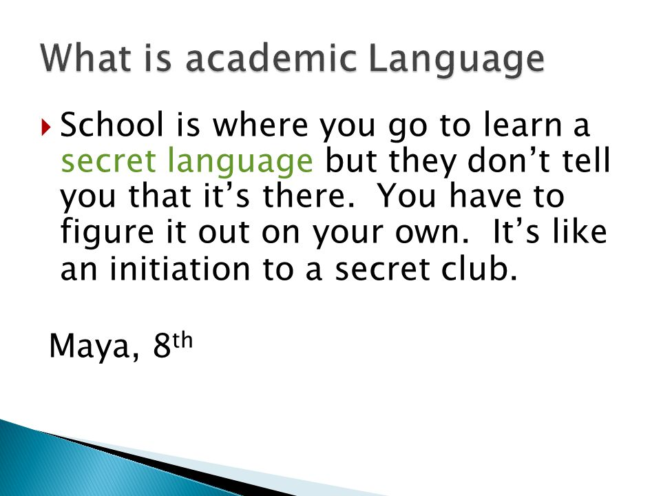 Language is the primary vehicle for learning, instruction, and overall intellectual development.