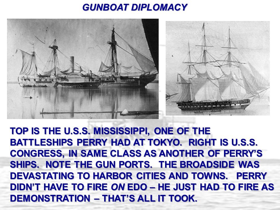 TOP IS THE U.S.S. MISSISSIPPI, ONE OF THE BATTLESHIPS PERRY HAD AT TOKYO. RIGHT IS U.S.S. CONGRESS, IN SAME CLASS AS ANOTHER OF PERRY'S SHIPS. NOTE TH