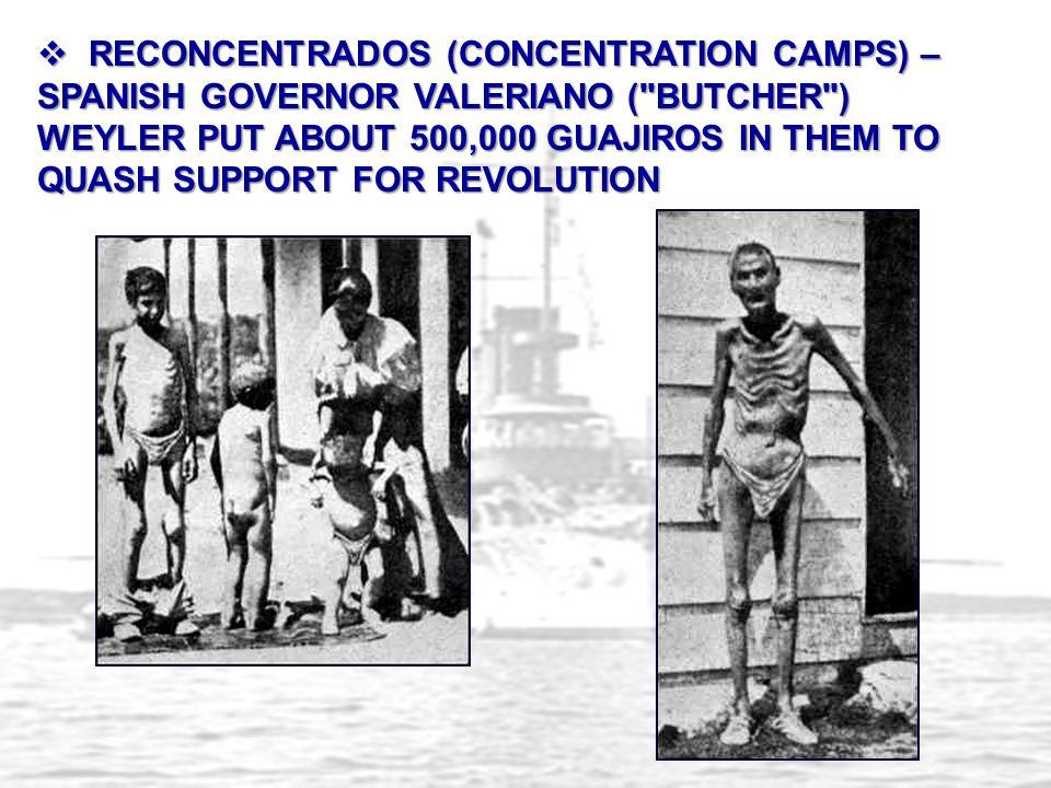  RECONCENTRADOS (CONCENTRATION CAMPS) – SPANISH GOVERNOR VALERIANO (