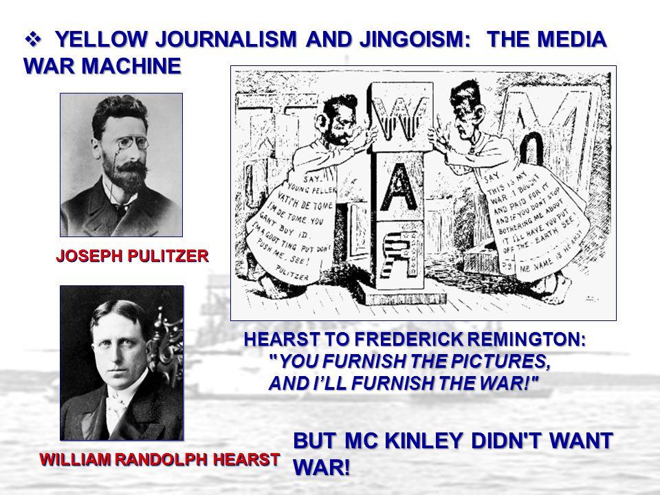 JOSEPH PULITZER WILLIAM RANDOLPH HEARST HEARST TO FREDERICK REMINGTON: