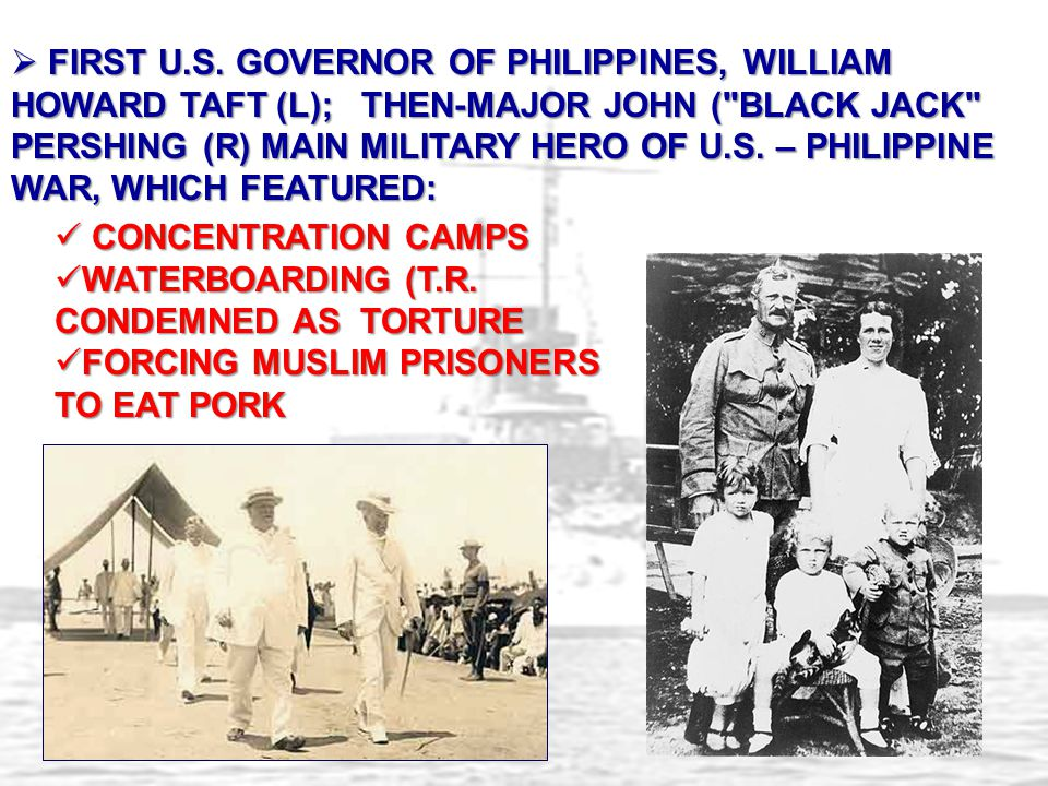  FIRST U.S. GOVERNOR OF PHILIPPINES, WILLIAM HOWARD TAFT (L); THEN-MAJOR JOHN (