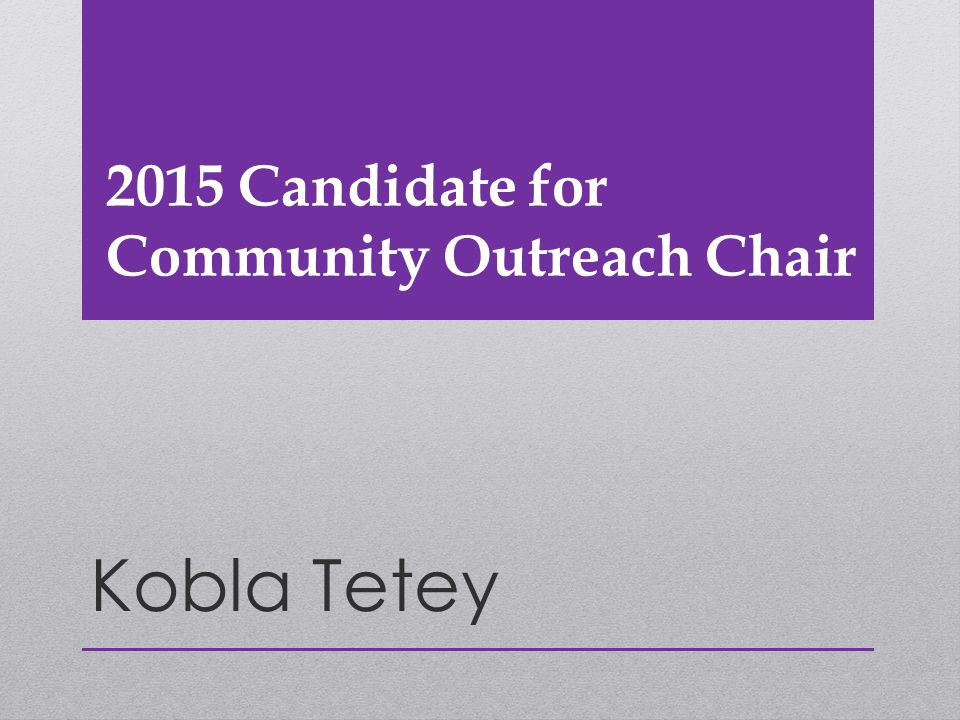 2015 Candidate for Community Outreach Chair Kobla Tetey