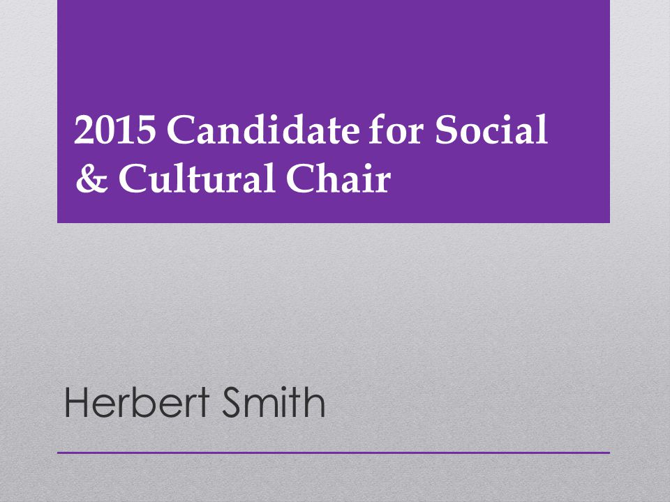 2015 Candidate for Social & Cultural Chair Herbert Smith