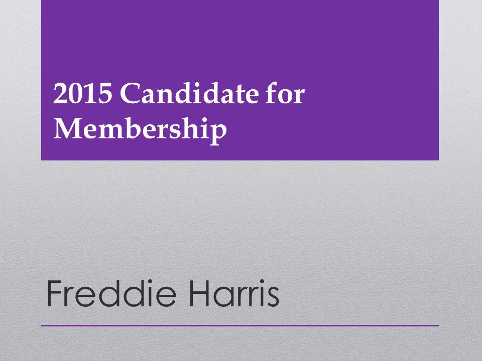 2015 Candidate for Membership Freddie Harris