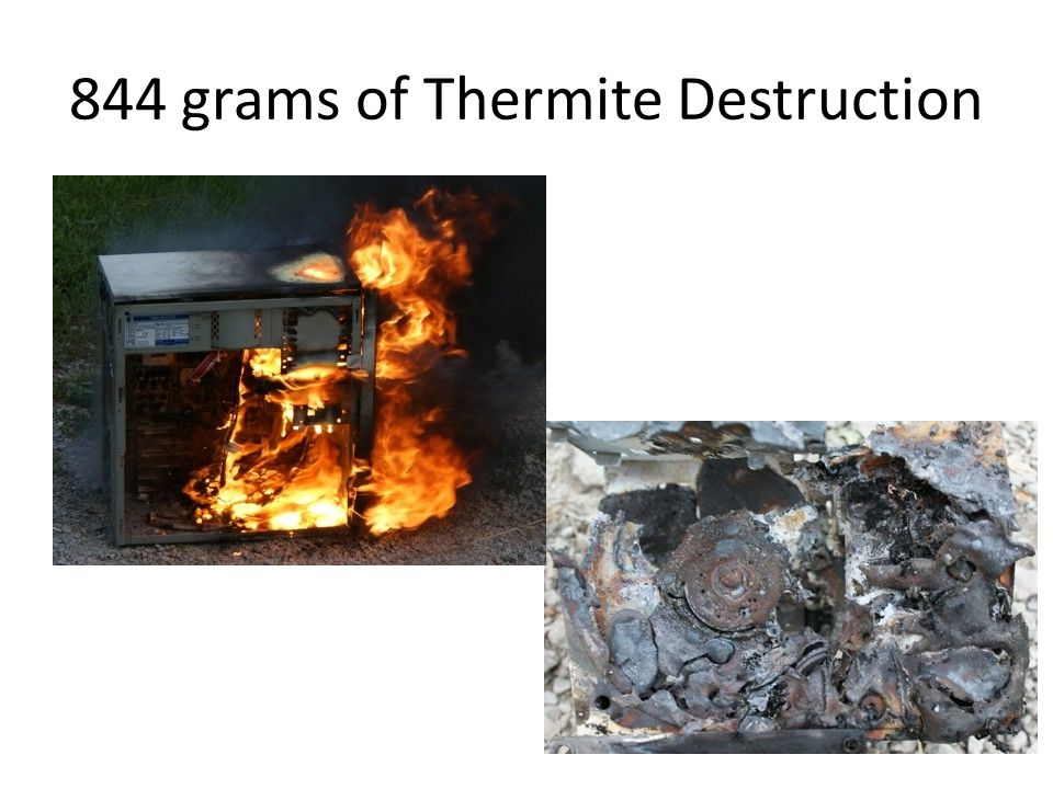 844 grams of Thermite Destruction