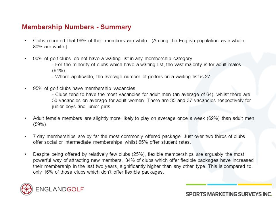 Membership Numbers - Summary Clubs reported that 96% of their members are white. (Among the English population as a whole, 80% are white.) 90% of golf