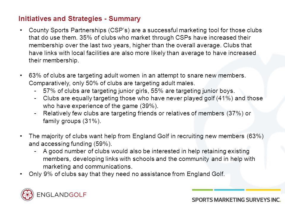 Initiatives and Strategies - Summary County Sports Partnerships (CSP's) are a successful marketing tool for those clubs that do use them.