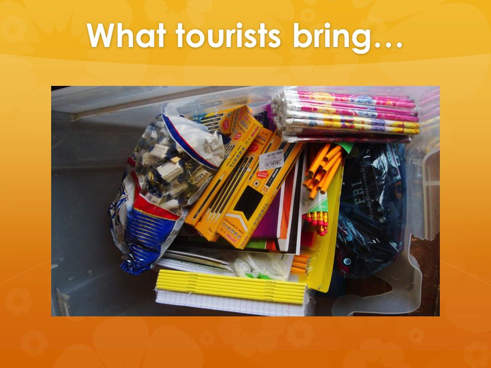 What tourists bring…