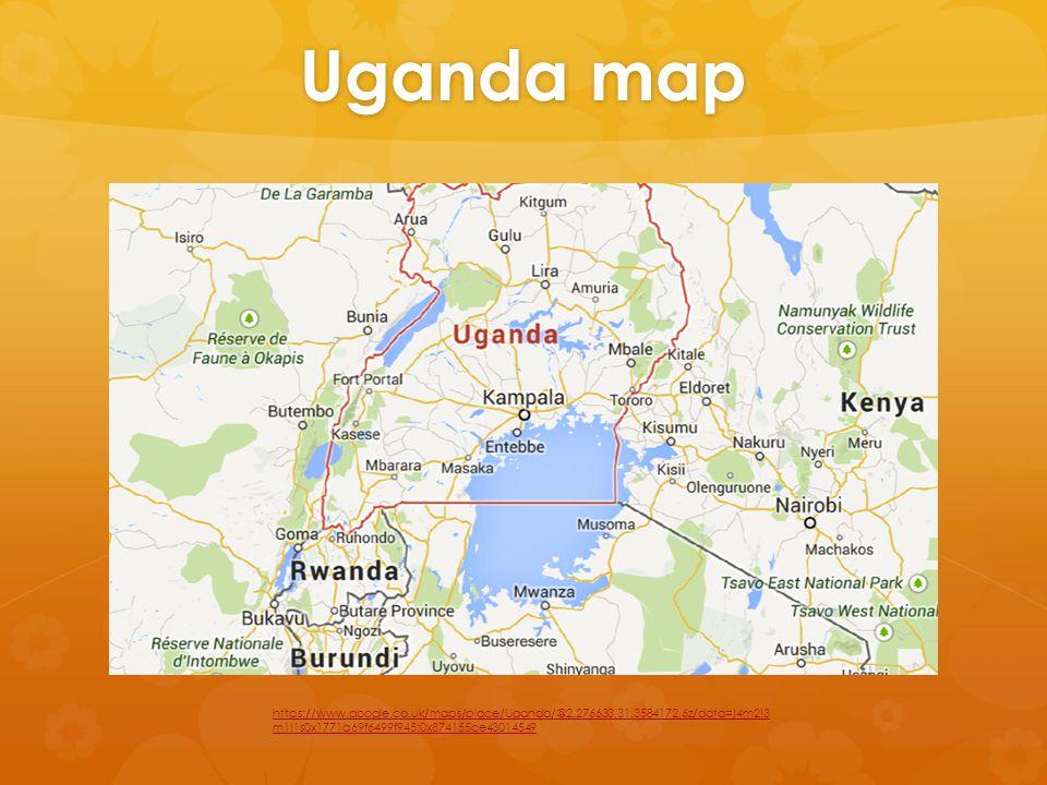 Uganda map https://www.google.co.uk/maps/place/Uganda/@2.276633,31.3584172,6z/data=!4m2!3 m1!1s0x1771a69f6499f945:0x874155ce43014549