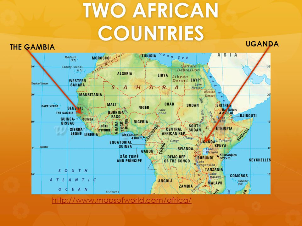 TWO AFRICAN COUNTRIES http://www.mapsofworld.com/africa/ THE GAMBIA UGANDA
