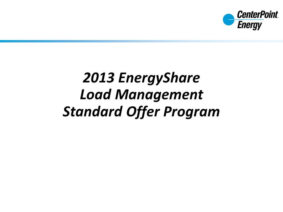 1 2013 EnergyShare Load Management Standard Offer Program