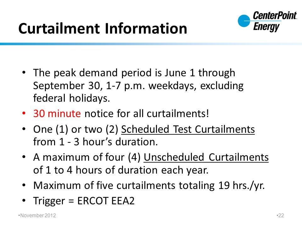 Curtailment Information The peak demand period is June 1 through September 30, 1-7 p.m.