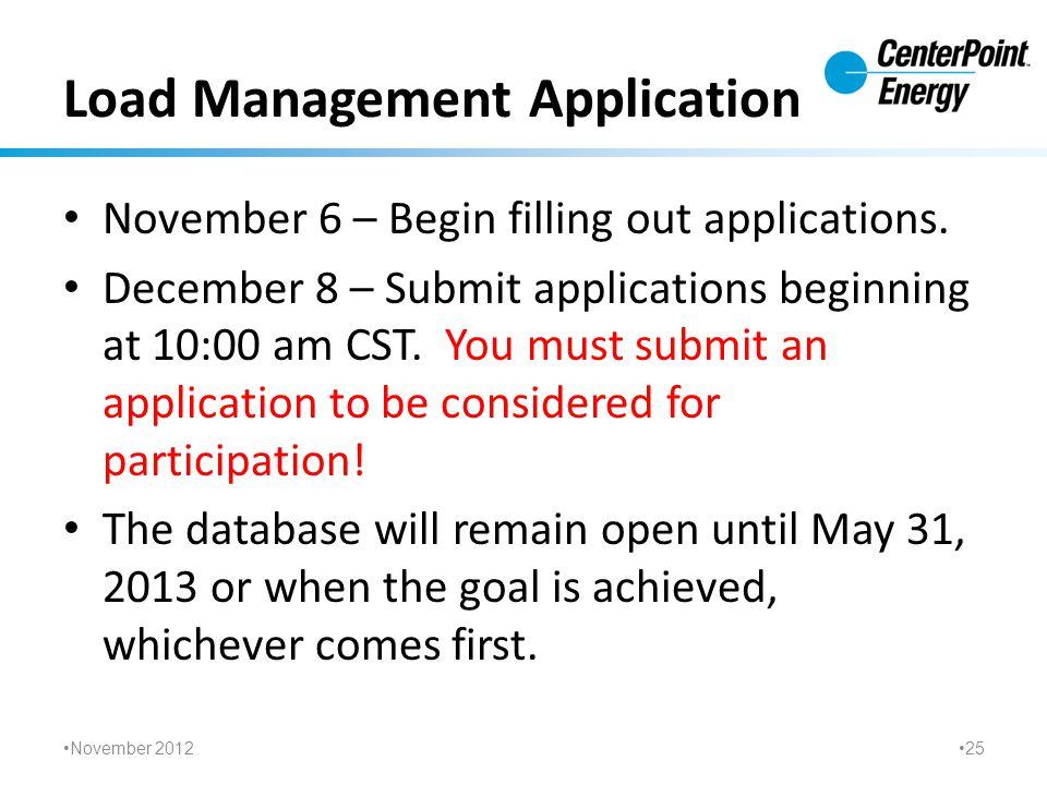 Load Management Application November 6 – Begin filling out applications.