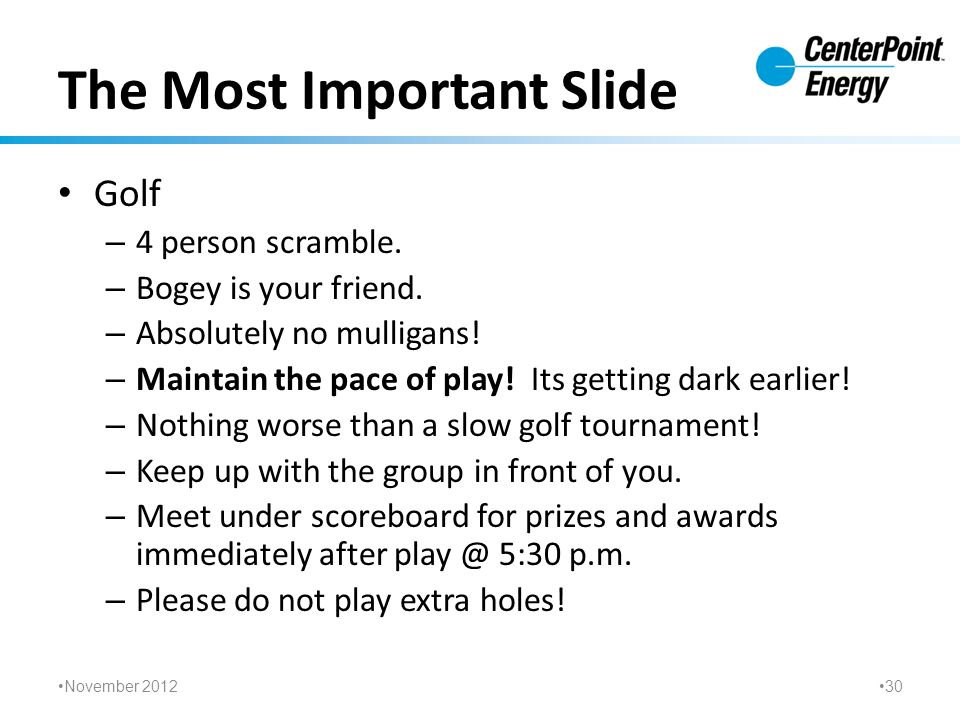 The Most Important Slide Golf – 4 person scramble.