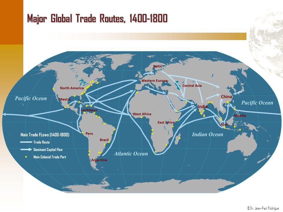 © Dr. Jean-Paul Rodrigue Major Global Trade Routes, 1400-1800