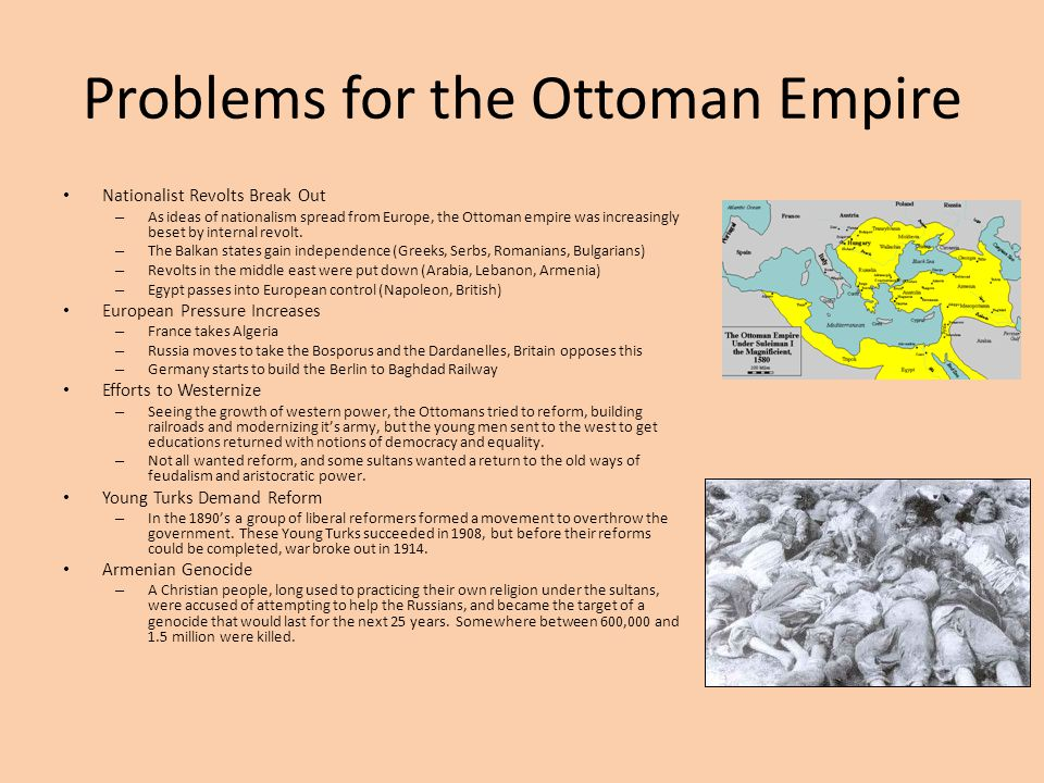 Problems for the Ottoman Empire Nationalist Revolts Break Out – As ideas of nationalism spread from Europe, the Ottoman empire was increasingly beset