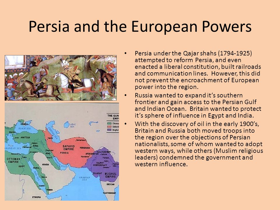 Persia and the European Powers Persia under the Qajar shahs (1794-1925) attempted to reform Persia, and even enacted a liberal constitution, built rai