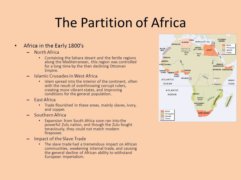 The Partition of Africa Africa in the Early 1800's – North Africa Containing the Sahara desert and the fertile regions along the Mediterranean, this r