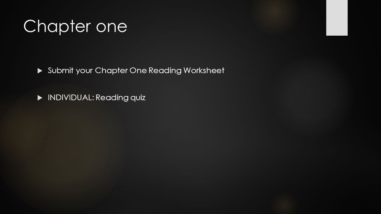 Chapter one  Submit your Chapter One Reading Worksheet  INDIVIDUAL: Reading quiz