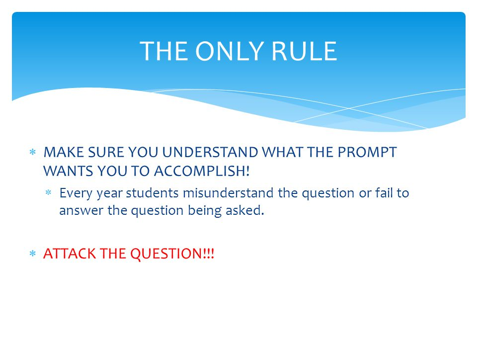  MAKE SURE YOU UNDERSTAND WHAT THE PROMPT WANTS YOU TO ACCOMPLISH.