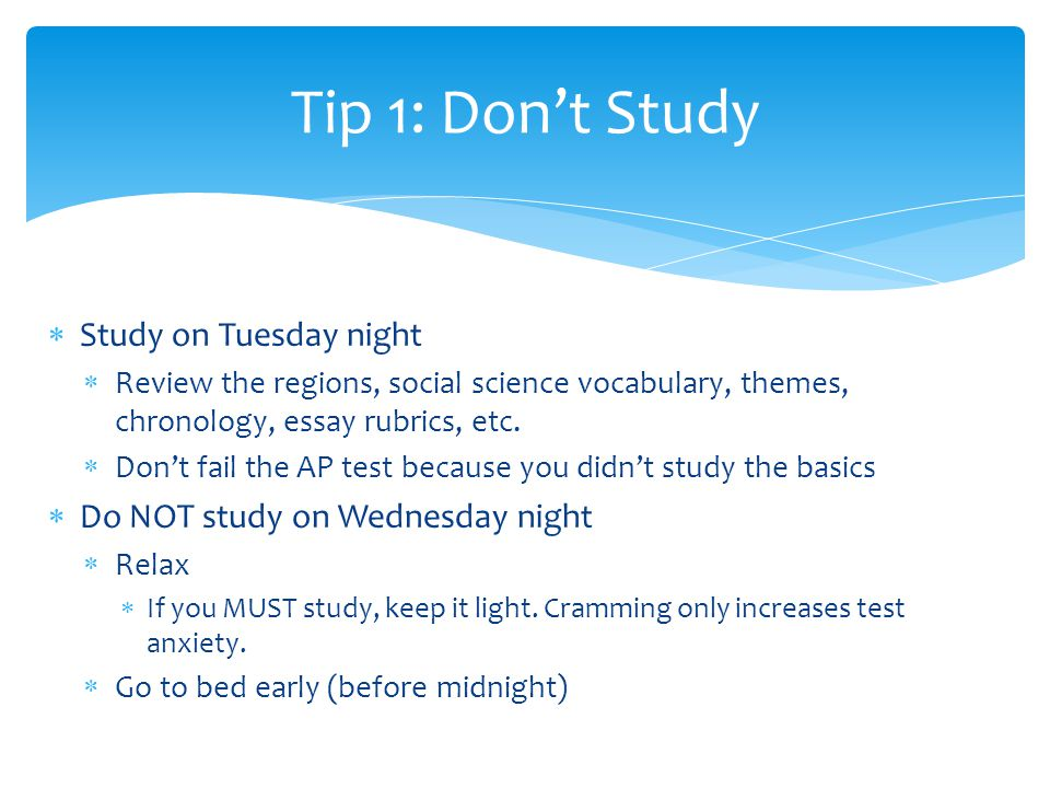  Study on Tuesday night  Review the regions, social science vocabulary, themes, chronology, essay rubrics, etc.