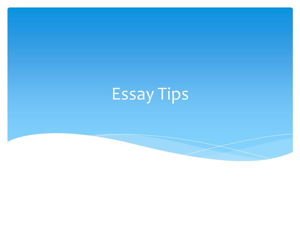 Essay Tips