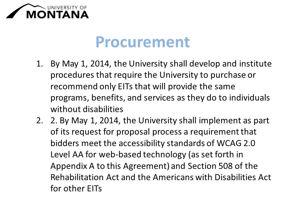 Procurement 1.By May 1, 2014, the University shall develop and institute procedures that require the University to purchase or recommend only EITs that will provide the same programs, benefits, and services as they do to individuals without disabilities 2.2.
