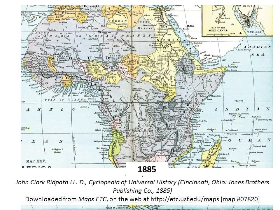 Africa, 1885 John Clark Ridpath LL. D., Cyclopedia of Universal History (Cincinnati, Ohio: Jones Brothers Publishing Co., 1885) Downloaded from Maps E