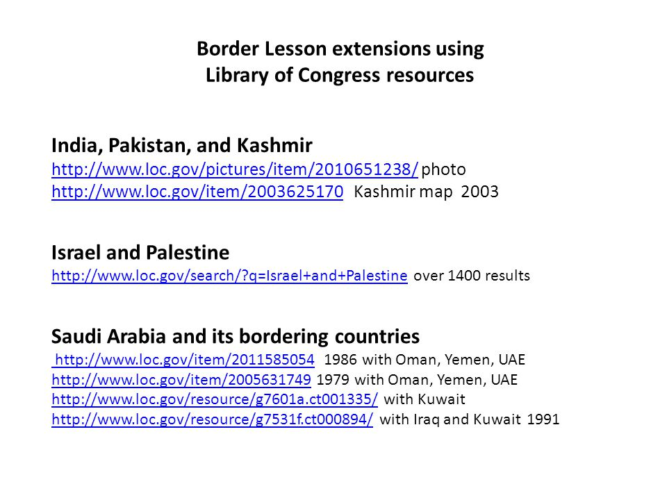 Border Lesson extensions using Library of Congress resources India, Pakistan, and Kashmir http://www.loc.gov/pictures/item/2010651238/http://www.loc.g