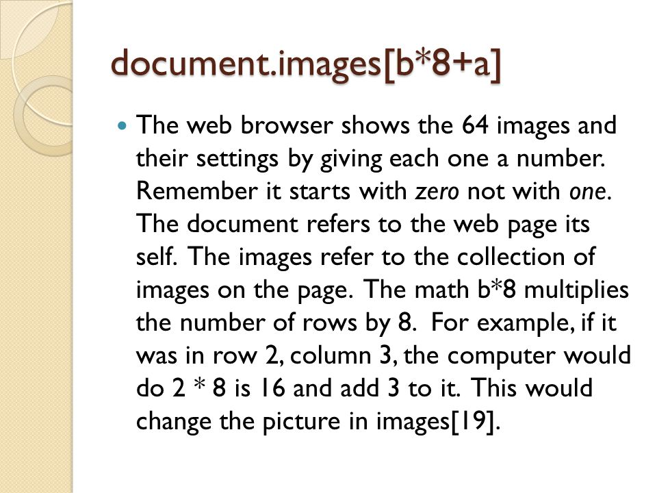 document.images[b*8+a] The web browser shows the 64 images and their settings by giving each one a number.