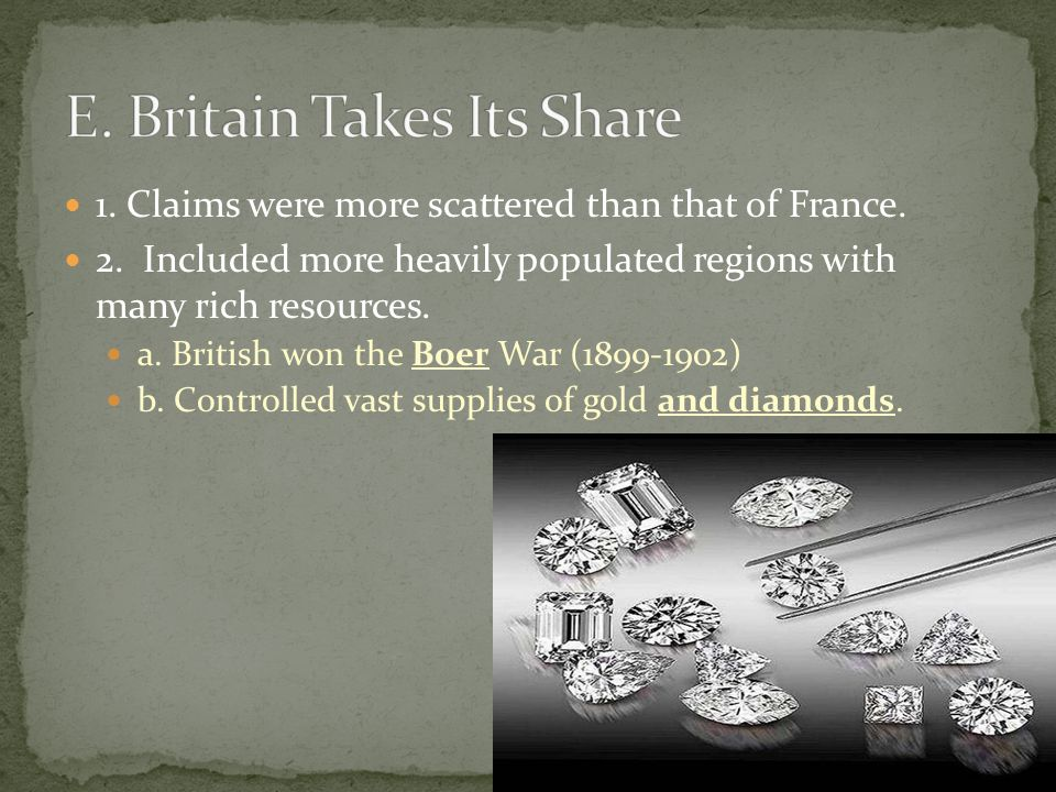 1. Claims were more scattered than that of France.