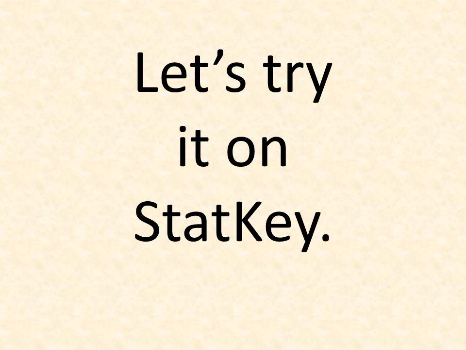 Let's try it on StatKey.