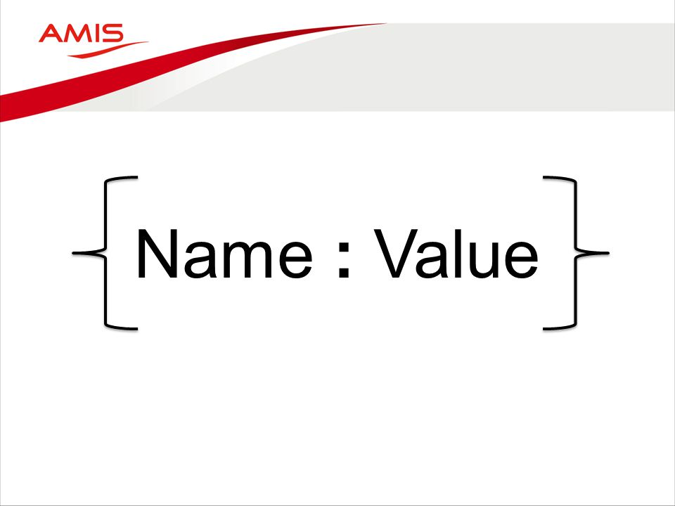 Name : Value