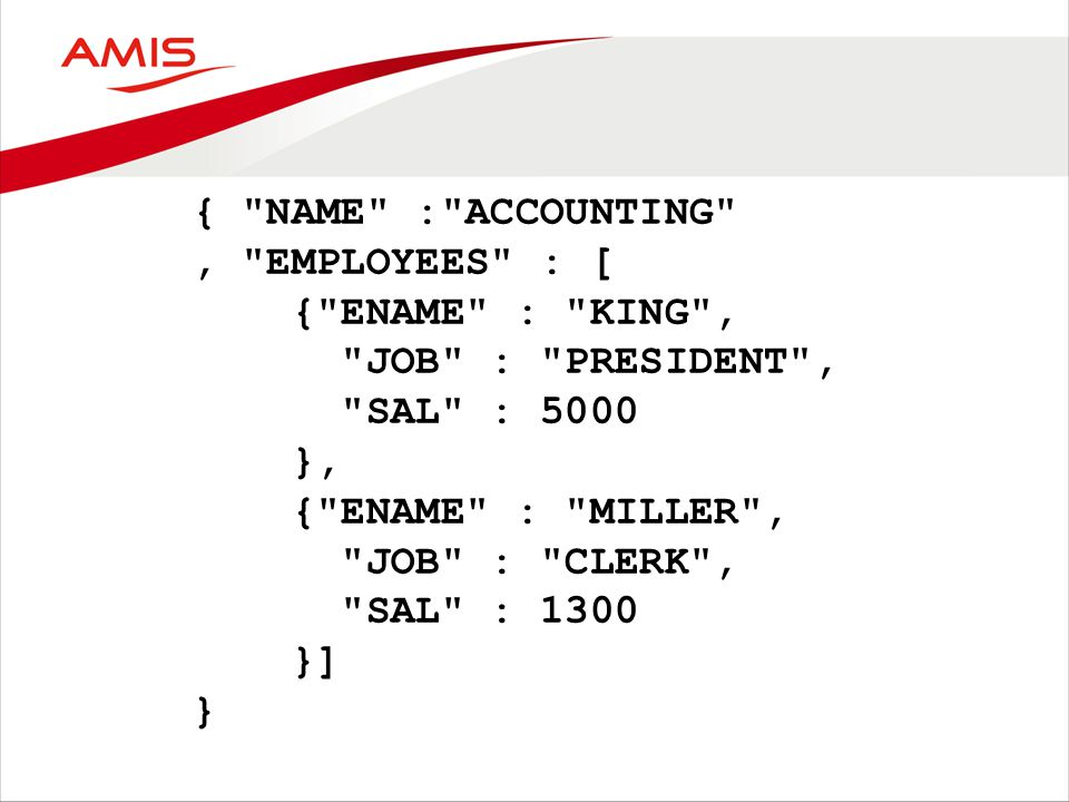 { NAME : ACCOUNTING , EMPLOYEES : [ { ENAME : KING , JOB : PRESIDENT , SAL : 5000 }, { ENAME : MILLER , JOB : CLERK , SAL : 1300 }] }