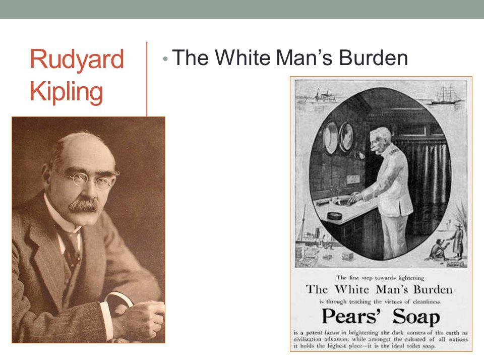 Rudyard Kipling The White Man's Burden